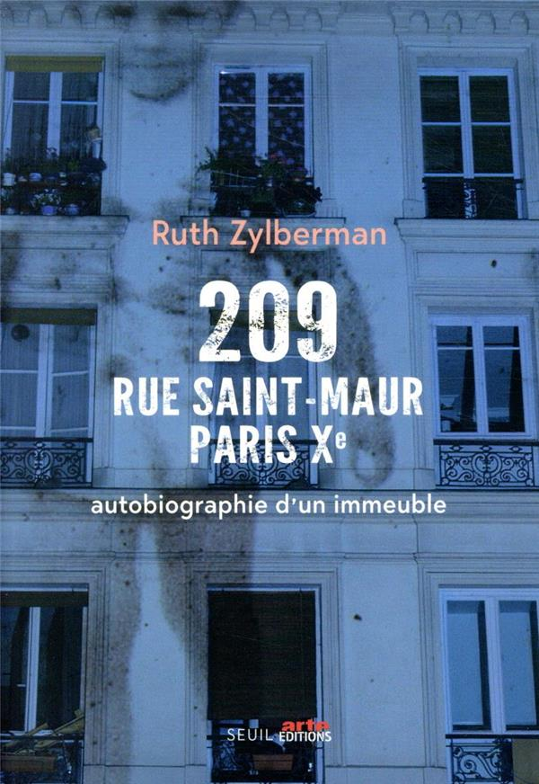 209 rue Saint-Maur, Paris Xe ; autobiographie d'un immeuble