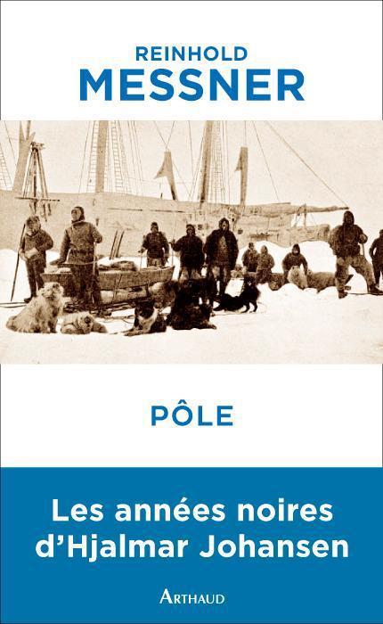 Pôle ; les années noires de Hjalmar Johansen