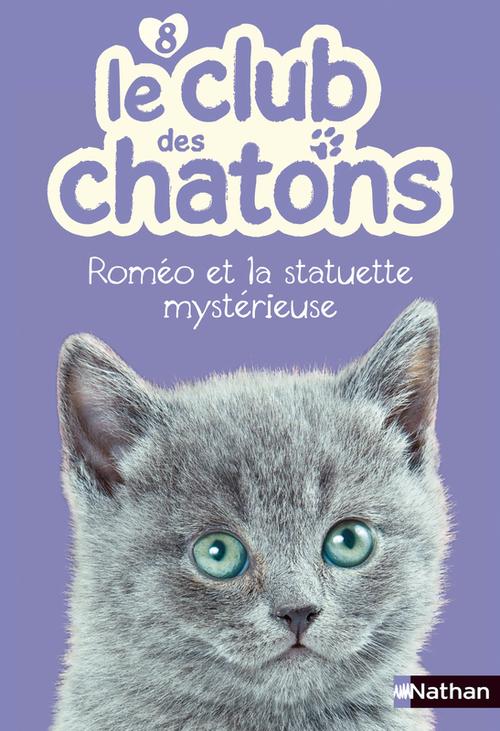Vente EBooks : Le club des chatons T.8 ; Roméo et la statuette mystérieuse  - Christelle Chatel