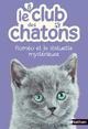 Le club des chatons T.8 ; Roméo et la statuette mystérieuse