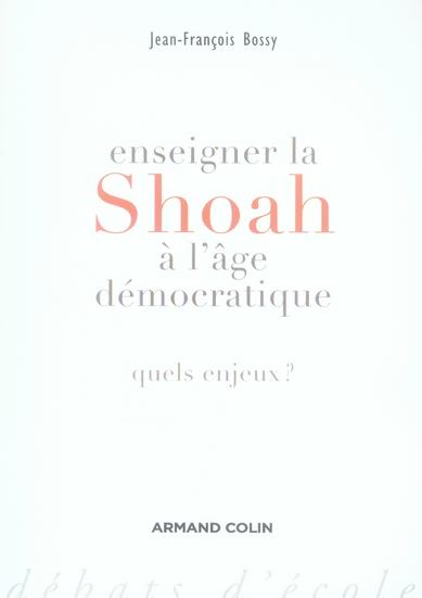 Enseigner la Shoah à l'âge démocratique