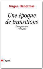 Une époque de transitions  - Jürgen Habermas - Habermas-J