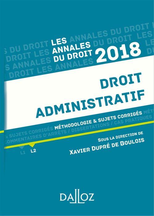 Droit administratif ; méthodologie & sujets corrigés (édition 2018)