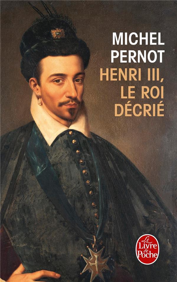 Henri III, le roi décrié