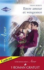Vente EBooks : Entre amour et vengeance - L'été de la passion (Harlequin Azur)  - Trish Morey - Rosemary Gibson
