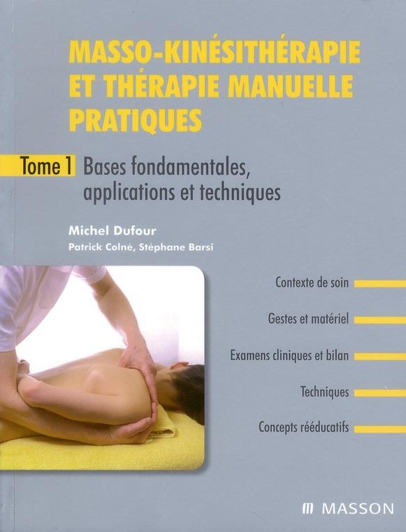 Masso-Kinesitherapie Et Therapie Manuelle Pratiques - Tome 1
