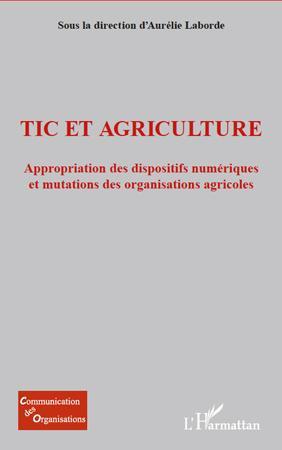 Tic Et Agriculture ; Appropriation Des Dispositifs Numeriques Et Mutations Des Organisations Agricoles