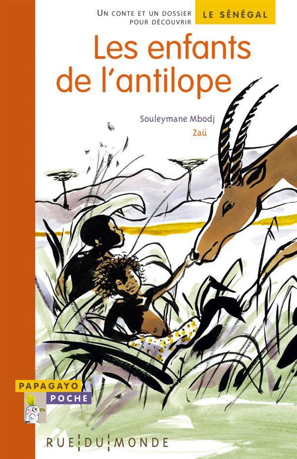 Les enfants de l'antilope ; un conte et un dossier pour découvrir le Sénégal