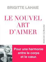 Vente EBooks : Le Nouvel Art d'aimer - Pour une harmonie entre le corps et le coeur  - Brigitte Lahaie