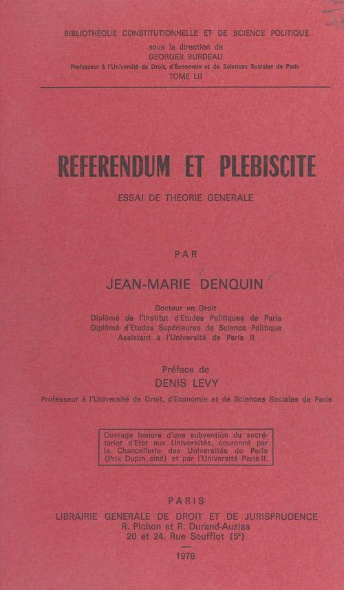 Référendum et Plébiscite : essai de théorie générale