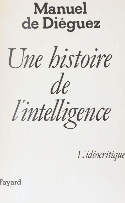Une histoire de l'intelligence -ideocritique