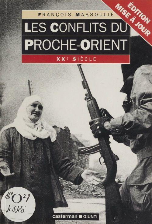 Les Conflits du Proche-Orient  - Francois Massoulie