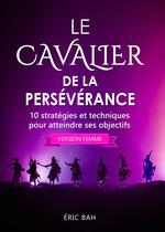 Le Cavalier de la Persévérance (version femme)  - Eric Bah