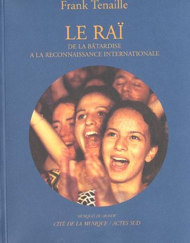 Le Rai ; De La Batardise A La Reconnaissance Internationale