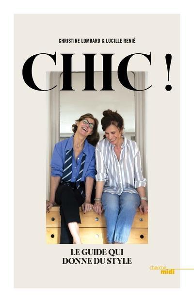Chic ; Le Guide Qui Donne Du Style