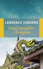 Vente Livre Numérique : Jours tranquilles à Bangkok  - Lawrence Osborne
