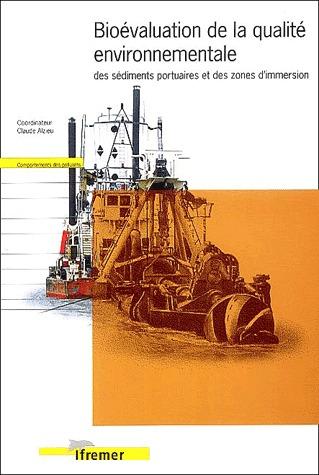 Bioevaluation De La Qualite Environnementale Des Sediments Portuaires Et Des Zones D'Immersion