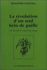 Couverture de La Revolution D'Un Seul Brin De Paille