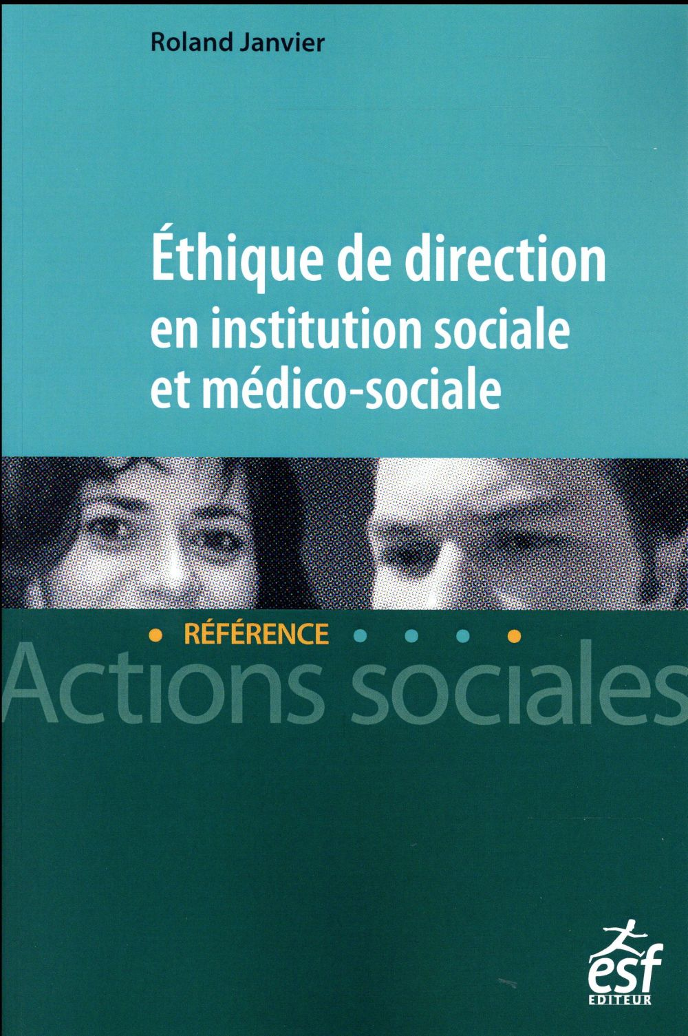 éthique de direction en institution sociale et médico-sociale