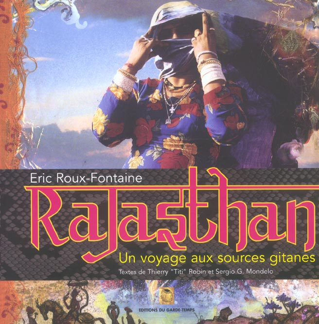 Rajasthan ; un voyage aux sources gitanes