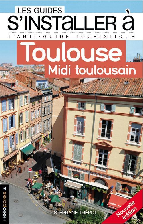 LES GUIDES S'INSTALLER A ; Toulouse