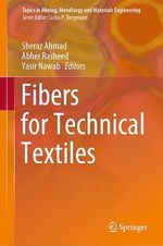 Fibers for Technical Textiles  - Sheraz Ahmad - Yasir Nawab - Abher Rasheed