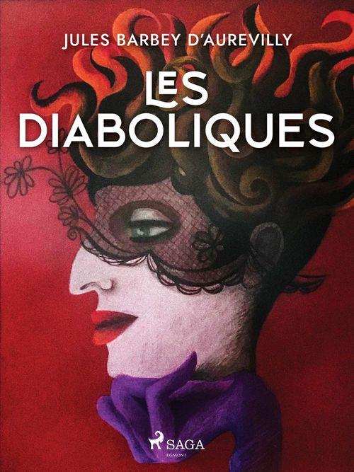 Les Diaboliques  - Jules Barbey d'Aurevilly (1808-1889)