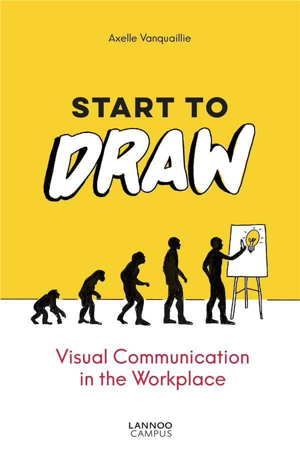 Start to draw ; visual communication in the workplace