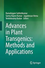 Advances in Plant Transgenics: Methods and Applications  - Venkidasamy Baskar - Ramalingam Sathishkumar - Sarma Rajeev Kumar - Jagadeesan Hema