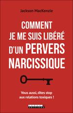 Vente EBooks : Comment je me suis libéré d'un pervers narcissique  - Jackson MacKenzie