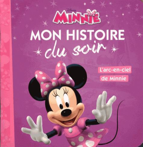 Mon Histoire Du Soir ; L'Arc En Ciel De Minnie