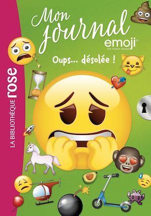Emoji, mon journal T.8 ; oups... désolée !