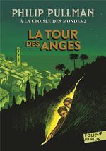 Couverture de A La Croisee Des Mondes - Ii - La Tour Des Anges
