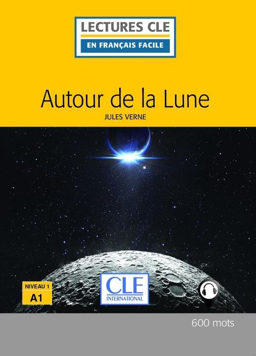 Autour de la Lune, d'après Jules Verne ; niveau A1 (2e édition)