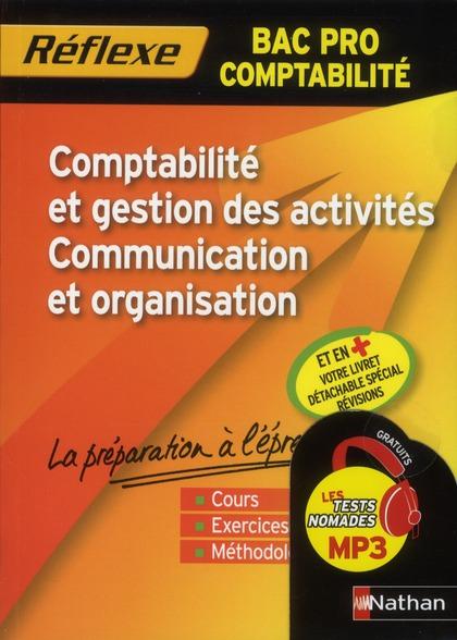 Reflexe Bac Pro T.10; Comptabilite Et Gestion Des Activites Communication Organisation ; Bac Pro Compta