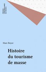 Vente Livre Numérique : Histoire du tourisme de masse  - Marc BOYER