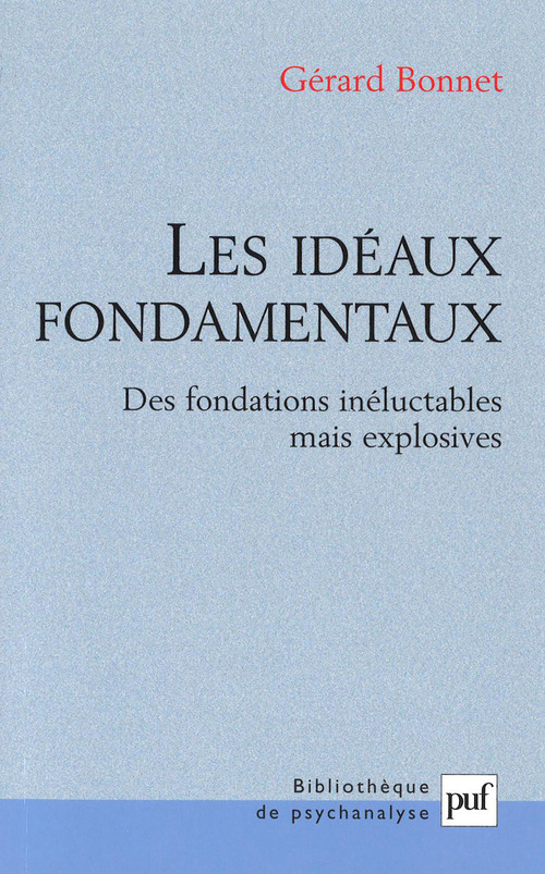 Les idéaux fondamentaux ; des fondations inéluctables mais explosives