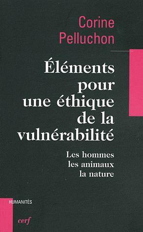 éléments pour une éthique de la vulnérabilité ; les hommes, les animaux, la nature