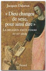 """Vente Livre Numérique : """"Dieu changea de sexe, pour ainsi dire""""  - Jacques Dalarun"""