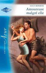 Vente EBooks : Amoureuse malgré elle  - Lucy Monroe