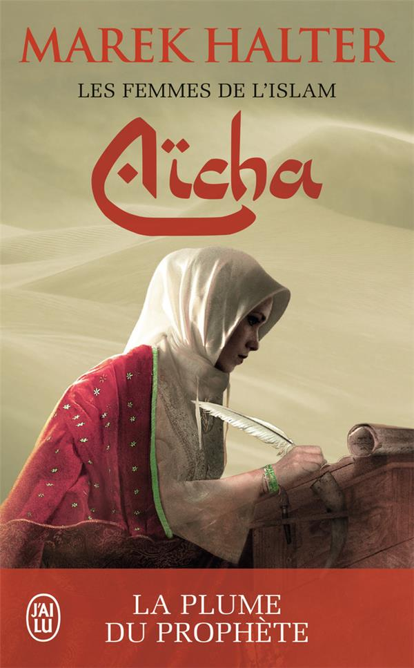 Les femmes de l'Islam t.3 ; Aïcha