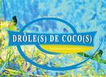 Couverture de Drôle(s) de coco(s)