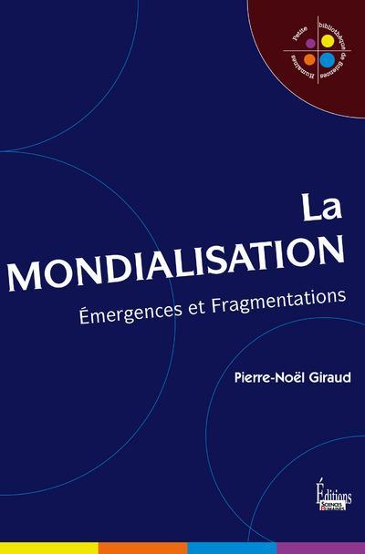 La mondialisation ; émergences et fragmentations