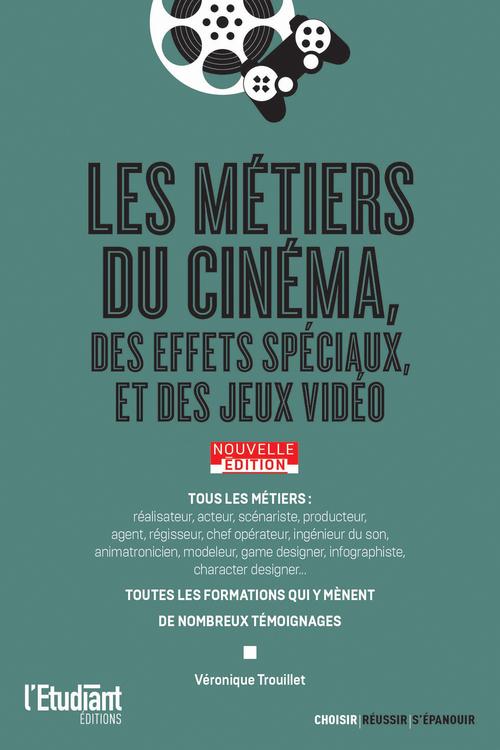 Les métiers du cinéma, des effets spéciaux et des jeux vidéo (édition 2021)