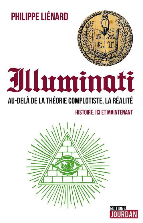 Illuminati ; au-delà de la théorie complotiste, la réalité