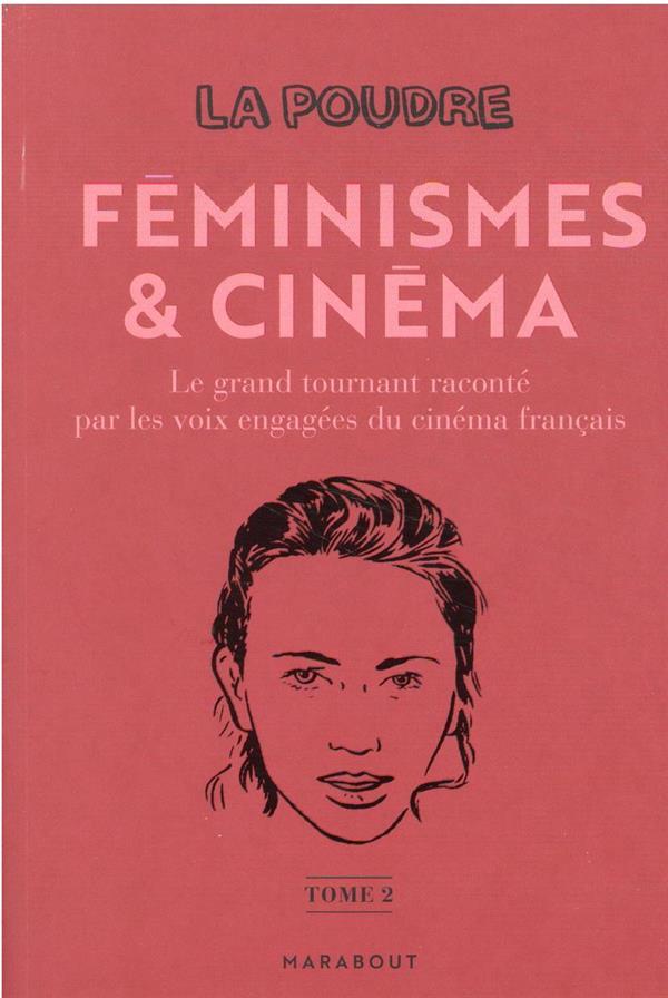 La poudre t.2 : féminismes et cinéma, le grand tournant raconté par les voix engagées du cinéma français