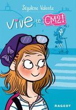 Vente Livre Numérique : Vive le CM2 !  - Ségolène Valente