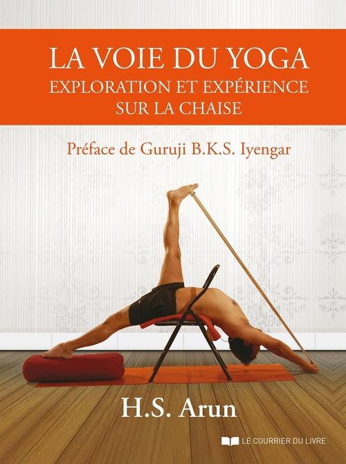 La voie du yoga : exploration et expérience sur la chaise