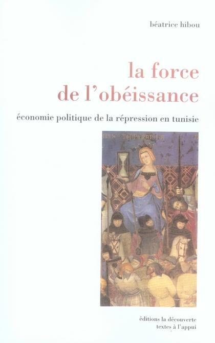 La force de l'obéissance ; économie politique de la répression en tunisie