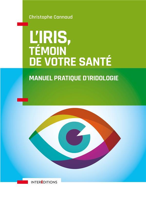L'iris, témoin de votre santé ; manuel pratique d'iridologie